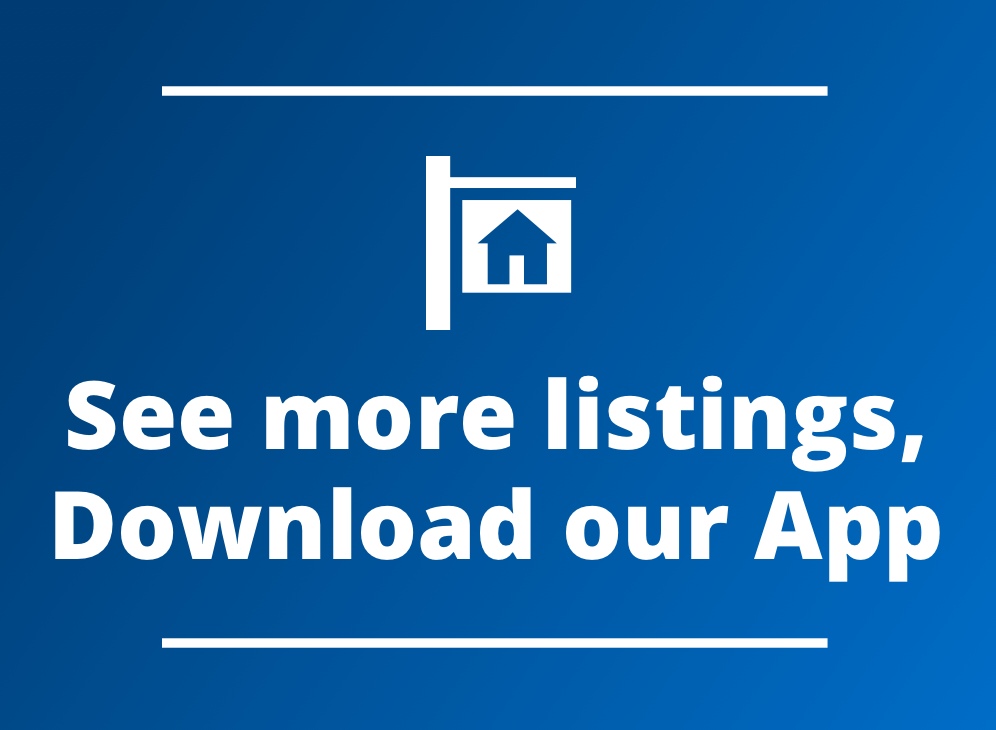See more listings, Download our App