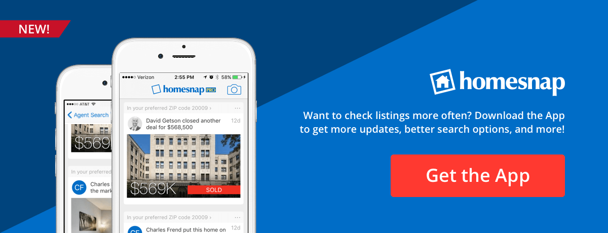 NEW! Homesnap Want to check listings more often? Download the App to get frequent updates, better search options, and more!Get The App